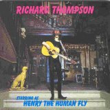 Henry The Human Fly Lyrics Thompson Richard