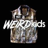 Weird Kids Lyrics We Are The In Crowd
