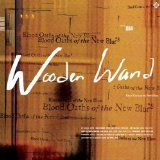 Blood Oaths of the New Blues Lyrics Wooden Wand