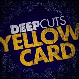 Deep Cuts  Lyrics Yellowcard