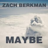 Maybe Lyrics Zach Berkman