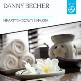 Heart To Crown Chakra Lyrics Becher Danny