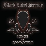 Kings Of Damnation: Era 1998-2004 Lyrics Black Label Society