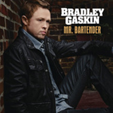 Mr. Bartender (Single) Lyrics Bradley Gaskin
