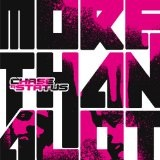 More Than Alot Lyrics Chase And Status
