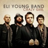 Crazy Girl (Single) Lyrics Eli Young Band
