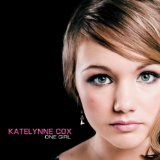 One Girl Lyrics Katelynne Cox