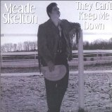 They Can't Keep Me Down Lyrics Meade Skelton