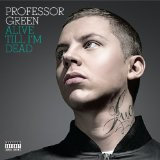 Alive Till I'm Dead Lyrics Professor Green