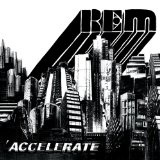 Accelerate Lyrics R.E.M.