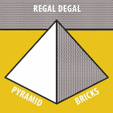 Pyramid Bricks (EP) Lyrics Regal Degal