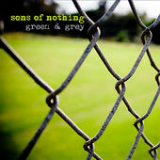 Green & Grey Lyrics Sons Of Nothing