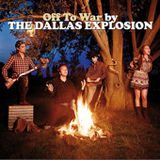Off To War Lyrics The Dallas Explosion