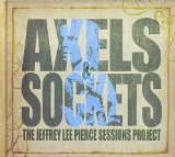 Axels & Sockets Lyrics The Jeffrey Lee Pierce Sessions Project