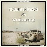 The Return of the Fuzzsplit Volume One Lyrics Truckfighters & Witchrider