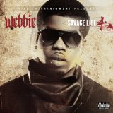 Savage Life 4 Lyrics Webbie