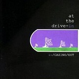 In/Casino/Out Lyrics At The Drive-In