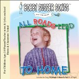 All Roads Lead To Home (Bobby Susser Songs For Children) Lyrics Bobby Susser