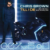 Till I Die (Single) Lyrics Chris Brown