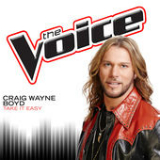 Take It Easy (The Voice Performance) [Single] Lyrics Craig Wayne Boyd