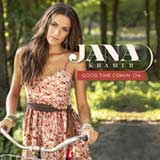 Good Time Comin' On (Single) Lyrics Jana Kramer
