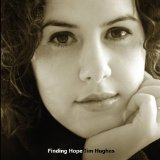 Finding Hope Lyrics Jim Hughes