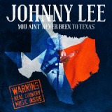 You Ain't Never Been To Texas Lyrics Johnny Lee