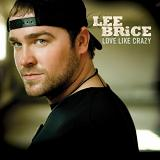 Love Like Crazy Lyrics Lee Brice