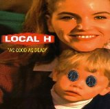 As Good As Dead Lyrics Local H