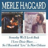Someday We'll Look Back / I Love Dixie Blues Lyrics Merle Haggard