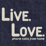 Live. Love. Lyrics Phone Calls From Home