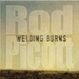Welding Burns Lyrics Rod Picott