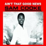 Ain't That Good News Lyrics Sam Cooke