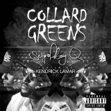 Collard Greens (Single) Lyrics Schoolboy Q