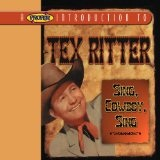 A Proper Introduction To Tex Ritter: Sing Cowboy Sing Lyrics Tex Ritter