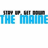 Stay Up Get Down (EP) Lyrics The Maine