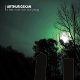 A Little More Than Everything Lyrics Arthur Oskan
