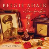 A Time for Love: Jazz Piano Romance Lyrics Beegie Adair