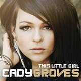 This Little Girl (Single) Lyrics Cady Groves