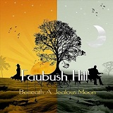 Beneath A Jealous Moon Lyrics Faubush Hill