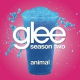 Animal (Glee Cast Version) (Single) Lyrics Glee Cast