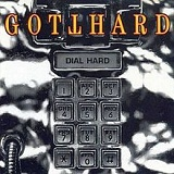 Dial Hard Lyrics Gotthard