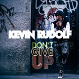 Don't Give Up (Single) Lyrics Kevin Rudolf