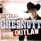 Outlaw Lyrics Mark Chesnutt