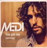You Got Me (Moving) Lyrics Medi