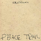Peace Trail Lyrics Neil Young
