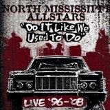 Do It Like We Used To Do Lyrics North Mississippi Allstars
