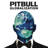 Globalization Lyrics Pitbull