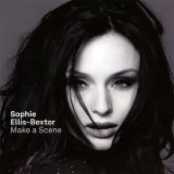 Make A Scene Lyrics Sophie Ellis-Bextor