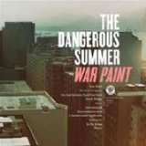 War Paint Lyrics The Dangerous Summer